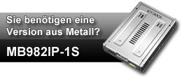 """Das MB982IP ist wie unsere MB882-Serie ein 2,5"""" zu 3,5"""" SSD-Konverter. Dieses Modell ist aber aus solidem Metall gefertigt und unterstützt auch SAS-Festplatten und 15mm hohe Laufwerke."""